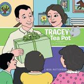 Tracey Tea Pot: The Anniversary Present