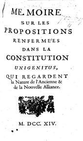 Mémoire sur les propositions renfermées dans la Constitution Unigenitus, qui regardent la nature de l'Ancienne et de la Nouvelle Alliance