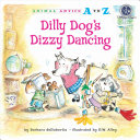 Dilly Dog s Dizzy Dancing