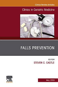 Falls Prevention  An Issue of Clinics in Geriatric Medicine  Ebook PDF