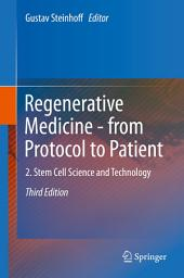 Regenerative Medicine - from Protocol to Patient: 2. Stem Cell Science and Technology, Edition 3