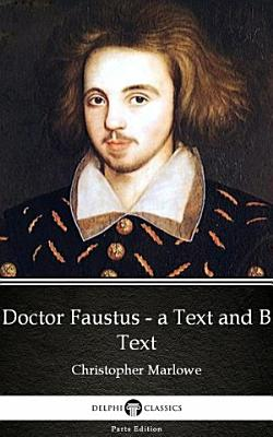 Doctor Faustus   A Text and B Text by Christopher Marlowe   Delphi Classics  Illustrated