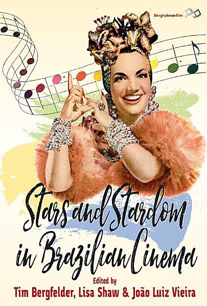 Stars and Stardom in Brazilian Cinema