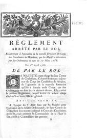 Réglement... relativement à l'opération de la nouvelle formation du corps des carabiniers de Monsieur, que Sa Majesté a déterminée par son Ordonnance... du 17 mars 1788. Du 1er avril 1788