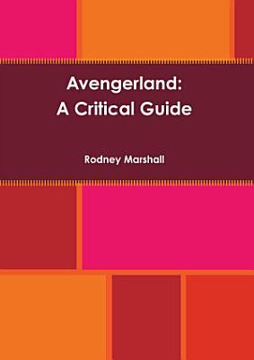 Avengerland  A Critical Guide