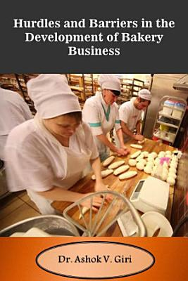 Hurdles and Barriers in the Development of Bakery Business