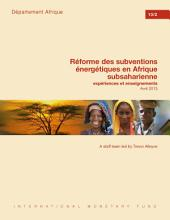Réforme des subventions énergétiques en Afrique subsaharienne: expériences et enseignements