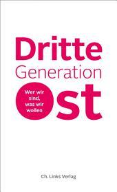 Dritte Generation Ost: Wer wir sind, was wir wollen
