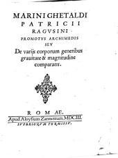 Promotus Archimedis, seu de variis corporum generibus gravitate et magnitudine comparatis