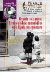 Memoria y Testimonio: Reposiciones memorísticas en la España contemporánea.
