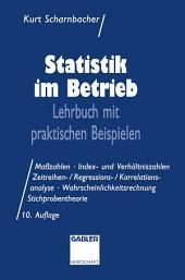 Statistik im Betrieb: Lehrbuch mit praktischen Beispielen, Ausgabe 10