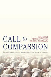 Call to Compassion: Reflections on Animal Advocacy from the World's Religions