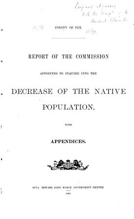 Report of the Commission Appointed to Inquire Into the Decrease of the Native Population PDF