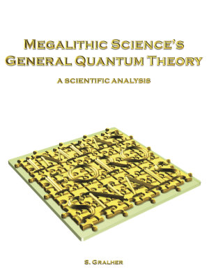 Megalithic Science s General Quantum Theory