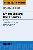 African Skin and Hair Disorders  An Issue of Dermatologic Clinics  PDF