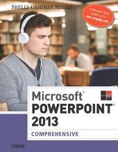 Microsoft PowerPoint 2013: Comprehensive