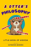 A Otter's Philosophy,