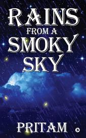 Rains off a Smoky Sky: From Anurita's Diary