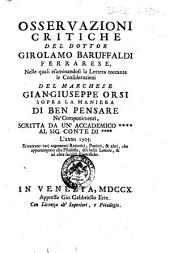 Osservazioni critiche del dottor Girolamo Baruffaldi ferrarese, nelle quali esaminandosi la lettera toccante le considerazioni del marchese Giangiuseppe Orsi sopra la maniera di ben pensare ne' componimenti, scritta da un'accademico ... l'anno 1705 ..