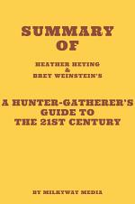 Summary of Heather Heying and Bret Weinstein's A Hunter-Gatherer's Guide to the 21st Century