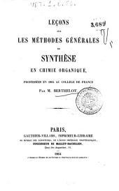 Leçons sur les méthodes générales de synthèse en chimie organique: professées en 1864 au Collège de France