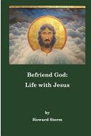 Befriend God