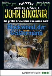 John Sinclair - Folge 0669: Blackwood, der Geistermann
