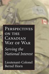 The Canadian Way of War: Serving the National Interest