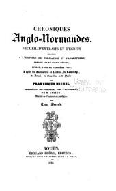 Chroniques anglo-normandes: Recueil d'extraits et d'écrits relatifs à l'histoire de Normandie et d'Angleterre pendant les XIe et XIIe siècles, Volume2