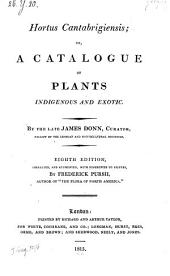 Hortus Cantabrigiensis; Or, a Catalogue of Plants Indigenous and Exotic