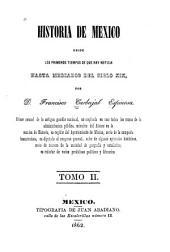 Historia de México: desde los primeros tiempos de que hay noticia hasta mediados del siglo XIX, Volume 2