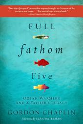 Full Fathom Five: Ocean Warming and a Father's Legacy