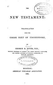 The New Testament: Translated from the Greek Text of Tischendorf