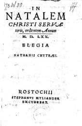 In natalem Christi Servatoris, ordientem Annum 1570, Elegia. - Rostochii, Steph. Myliander (1570).