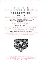 Vite De' Santi E Beati Fiorentini: In Cui Si Tratta Di Quei Santi E Beati Che Hanno Ab Immemorabili Il Pubblico Culto Alle Loro Reliquie Ed Immagini, Volume 2,Edizione 1
