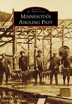 Minnesota s Angling Past