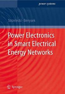 Power Electronics in Smart Electrical Energy Networks PDF