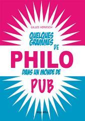Quelques grammes de philo dans un monde de pub: Essais - documents
