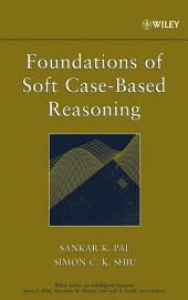 Foundations of Soft Case-Based Reasoning