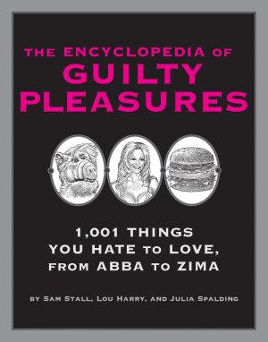 The Encyclopedia of Guilty Pleasures