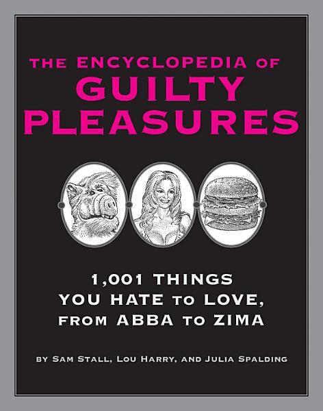The Encyclopedia of Guilty Pleasures PDF