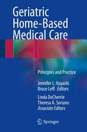 Geriatric Home-Based Medical Care: Principles and Practice