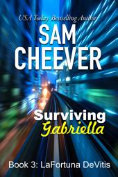 Surviving Gabriella (Romantic Suspense Thriller with a Taste of Mystery)