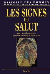 Les signes du Salut: Histoire des dogmes -