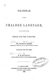 Grammar of the Chaldee Language: As Contained in the Bible and the Targums