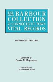 The Barbour Collection of Connecticut Town Vital Records: Thompson 1785-1850