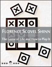 The Game of Life and How to Play It: The Game, Law of Prosperity, Power of the Word, Non-Resistance, Karma, Forgiveness, Love, Intuition, Denials and Affirmations (New Thought Edition)