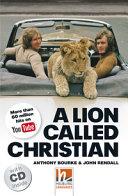 A Lion Called Christian  Mit 2 Audio CDs  Level 5  B1  PDF