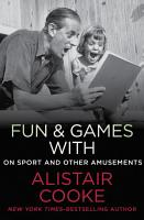 Fun   Games with Alistair Cooke PDF