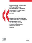 Geographical Distribution of Financial Flows to Developing Countries 2010 Disbursements  Commitments  Country Indicators PDF
